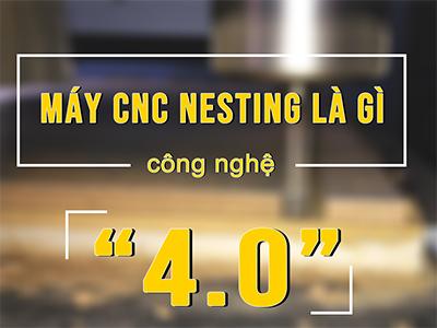 Máy cnc nesting là gì? Các dòng máy cnc router 1325 cắt ván công nghiệp